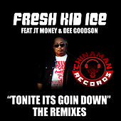 Tonite Its Goin Down - The Remixes by Fresh Kid Ice