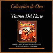 Coleccion de Oro 15 Exitos by Los Tiranos Del Norte
