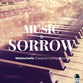MUSIC & SORROW Melancholic Classical Compositions by Various Artists