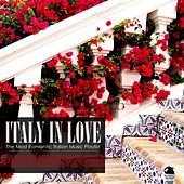 ITALY IN LOVE The Most Romantic Italian Music Playlist by Various Artists