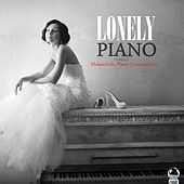 LONELY PIANOS Melancholic Piano Compositions by Various Artists