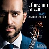 Ysaÿe: Six Sonatas for Solo Violin by Giovanni Guzzo
