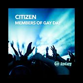 Play & Download Members of Gay Day by Citizen | Napster