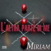 L'altra parte di me by Miriam