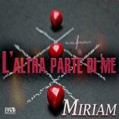 Play & Download L'altra parte di me by Miriam | Napster