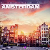 Play & Download Metropolitan Lounge Selection: Amsterdam by Various Artists | Napster