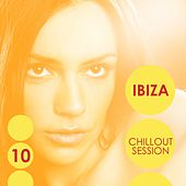 Ibiza Chillout Session, Vol. 10 by Various Artists