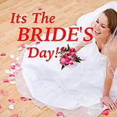 It's The BRIDE'S Day! by Various Artists