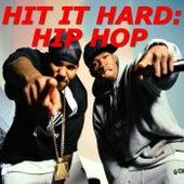 Hit It Hard: Hip Hop von Various Artists