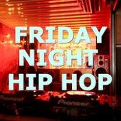 Friday Night Hip Hop von Various Artists