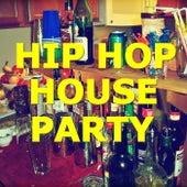 Hip Hop House Party von Various Artists
