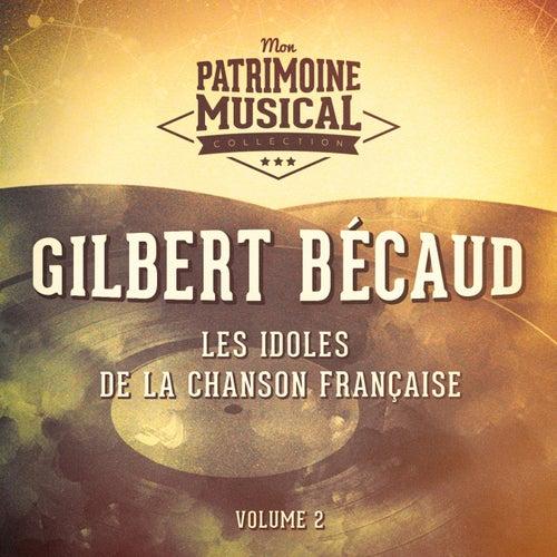 Les idoles de la chanson française : Gilbert Bécaud, Vol. 2 de Gilbert Becaud