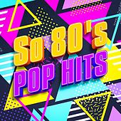 So 80's Pop Hits by Various Artists