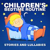 Children's Bedtime Routine (Stories and Lullabies) by Various Artists