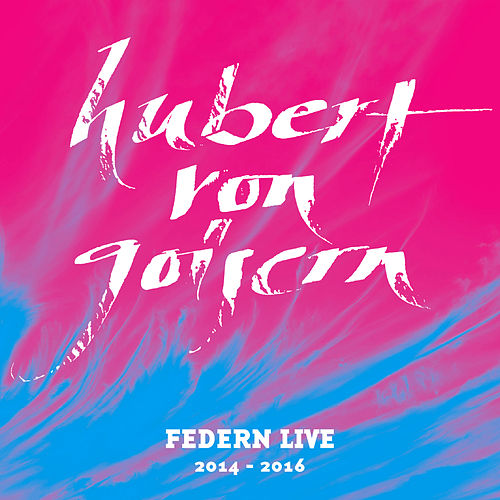 Play & Download Federn Live 2014 - 2016 by Hubert von Goisern | Napster