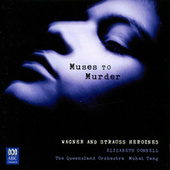 Play & Download Muses To Murder: Wagner And Strauss Heroines by Mu-hai Tang | Napster