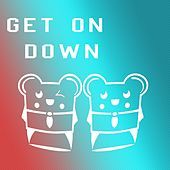 Play & Download Get on Down by Spencer & Hill | Napster
