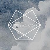 Play & Download Sound of Grace by Calvary Worship | Napster