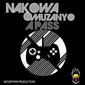 Nakowa Omuzanyo by The Pass