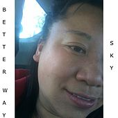 Play & Download Better Way by Sky | Napster