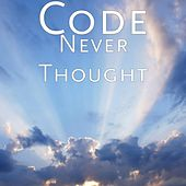Play & Download Never Thought by Code | Napster