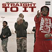 Play & Download Straight to It (feat. Tee Grizzley) by Bandgang | Napster