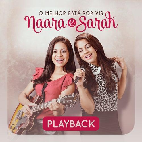 O Melhor Está por Vir (Playback) de Naara e Sarah