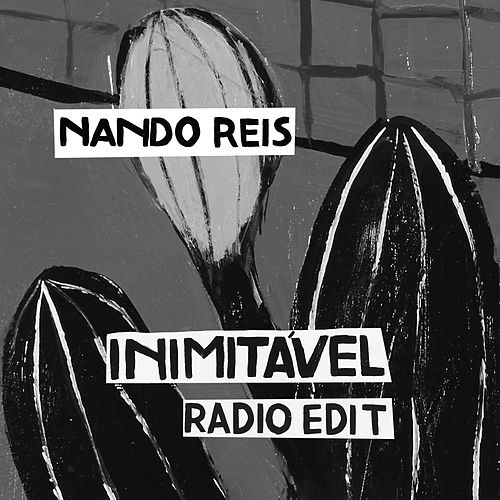 Play & Download Inimitável (Radio Edit) by Nando Reis | Napster
