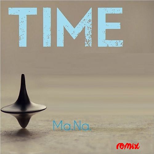 Time (Remix) by Mana