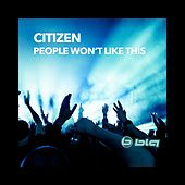 Play & Download People Won't Like This by Citizen | Napster