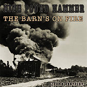 Play & Download The Barn's On Fire (live In Kentucky) by Nine Pound Hammer | Napster