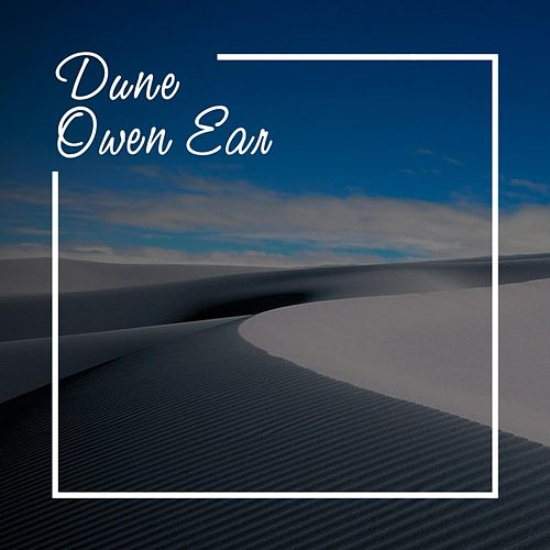 Dune by Owen Ear