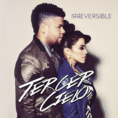 Irreversible by Tercer Cielo