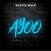 Play & Download Ayoo by Shatta Wale | Napster