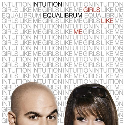 Girls Like Me by Intuition