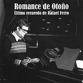 Play & Download Rafael Ferro Garcia: Romance de Otoño by Various Artists | Napster