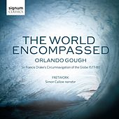 Orlando Gough: The World Encompassed by Various Artists