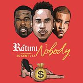 Play & Download Nobody (feat. 50 Cent & T.I.) by Rotimi | Napster