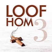 Play & Download Loof Hom, Vol. 3 by Various Artists | Napster