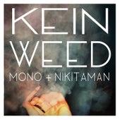 Kein Weed by Mono & Nikitaman