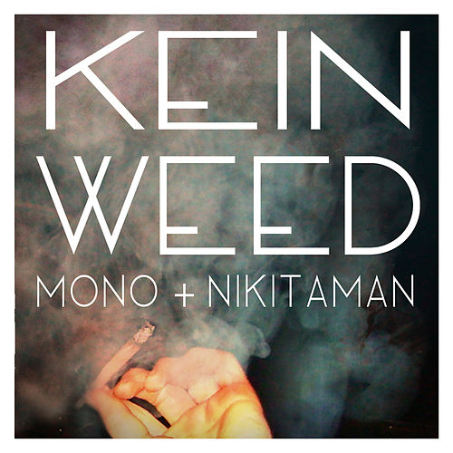 Play & Download Kein Weed by Mono & Nikitaman | Napster