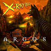 Play & Download Argos by X-Ray Dog | Napster