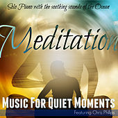 Meditation (feat. Chris Phillips) by Music for Quiet Moments