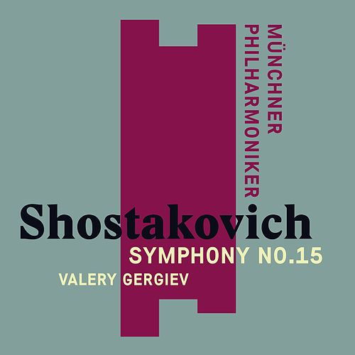 Play & Download Shostakovich: Symphony No. 15 by Valery Gergiev | Napster