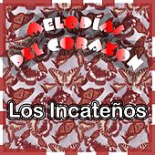 Melodías del Corazón by Los Incateños