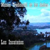 Música Tradicional de los Andes by Los Incateños