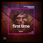 First Time (CR Techno Series) by The Futureheads