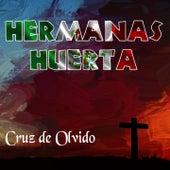 Cruz de Olvido by Hermanas Huerta
