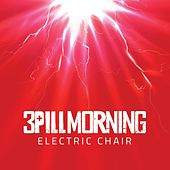 Electric Chair by 3 Pill Morning