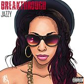 Breakthrough by Jazzy